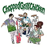 【Amazon.co.jp限定】Chopped Grill Chicken (通常盤) (メガジャケ付)
