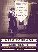 With Courage and Cloth: Winning the Fight for a Woman's Right to Vote by Ann Bausum(2004-09-01)