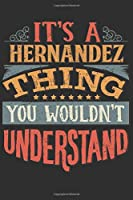 It's A Hernandez You Wouldn't Understand: Want To Create An Emotional Moment For The Hernandez Family? Show The Hernandez's You Care With This Personal Custom Gift With Hernandez's Very Own Family Name Surname Planner Calendar Notebook Journal