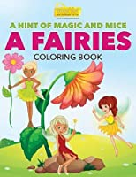 A Hint of Magic and Mice: A Fairies Coloring Book