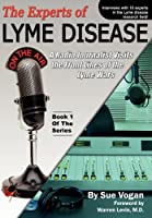 The Experts of Lyme Disease: A Radio Journalist Visits the Front Lines of the Lyme Wars