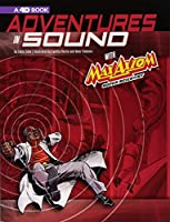 Adventures in Sound With Max Axiom Super Scientist: An Augmented Reading Science Experience: A 4D Book (Graphic Science with Max Axiom)