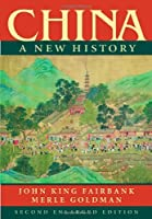 China: A New History, Second Enlarged Edition by John King Fairbank Merle Goldman(2006-04-30)