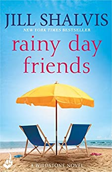 Rainy Day Friends: Wildstone Book 2 by [Shalvis, Jill]