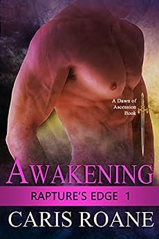Awakening (Rapture's Edge Book 1) by [Roane, Caris]