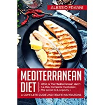 Mediterranean Diet: A complete guide and recipe inspirations