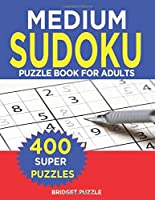 MEDIUM  Sudoku Puzzle Book For Adults: Sudoku Puzzle Book - 400+ Puzzles and Solutions - Medium Level -Tons of Fun for your Brain!