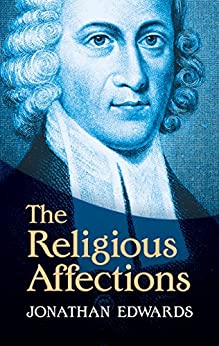 The Religious Affections by [Edwards, Jonathan]