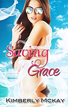 Saving Grace: Book 4  in the Forgiveness Series by [McKay, Kimberly]