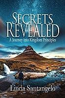 Secrets Revealed: A Journey into Kingdom Principles