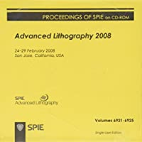 Advanced Lithography 2008 (Proceedings of Spie)