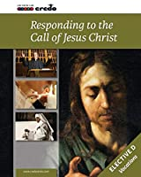 Credo: Elective Option D Responding to the Call of Jesus Christ Student Text