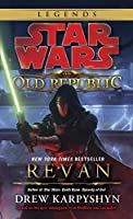 Revan: Star Wars Legends (The Old Republic) (Star Wars: The Old Republic - Legends)