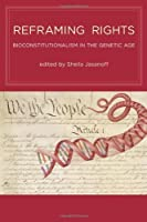 Reframing Rights: Bioconstitutionalism in the Genetic Age (Basic Bioethics) [並行輸入品]