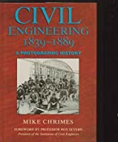 CIVIL ENGINEERING 1839 - 1889 : A PHOTOGRAPHIC HISTORY.