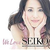 「We Love SEIKO」-35thAnniversary松田聖子究極オールタイムベスト50Songs-(初回限定盤B)(完全生産限定LPジャケットサイズ仕様)(3CD+DVD+ポスター封入)