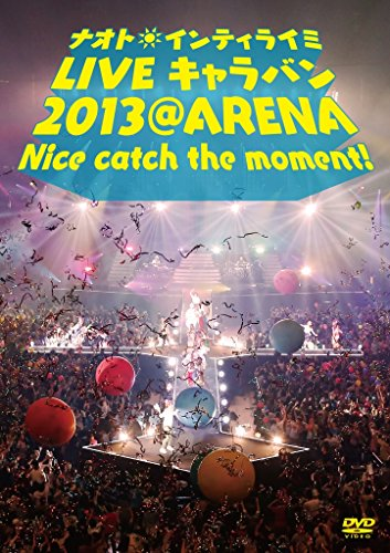 [画像:ナオト・インティライミ LIVE キャラバン 2013 @ ARENA Nice catch the moment! [DVD]]