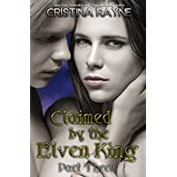 Claimed by the Elven King: Part Three (English Edition)