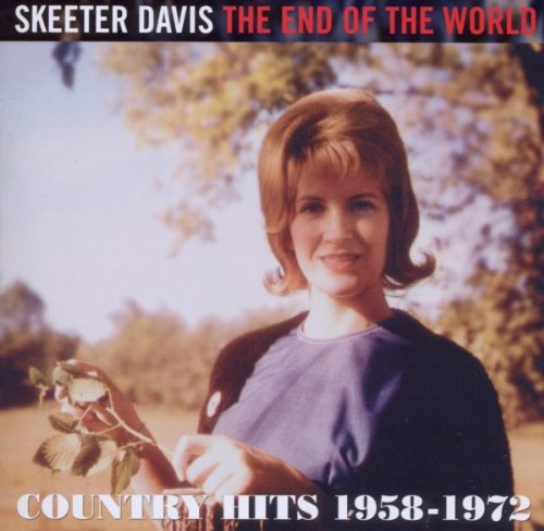The End Of The World ~ Country Hits 1958-1972