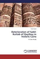 Deterioration of Sabil-Kuttab of Qaytbay in historic Cairo: A Case Study