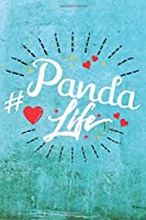 Panda Life: Best Gift Ideas Life Quotes Blank Line Notebook and Diary to Write. Best Gift for Everyone, Pages of Lined & Blank Paper