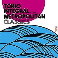 TOKIO INTEGRAL PRESENTS METROPOLITAN CLASSICS