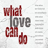 What Love Can Do by Various Artists (2009-08-04)