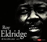 Roy Eldridge and His Little Ja