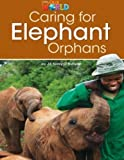 Our World Reader 3 Caring for Elephant Orphans (Non Fiction)