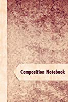 Composition Notebook: Small Lined Notebook for Journalling and School with Rustic Antique Paper Cover
