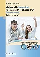 Mathematik kompetent zur Erlangung der Fachhochschulreife - Formelsammlung: Klassen 11 und 12 - Niedersachsen