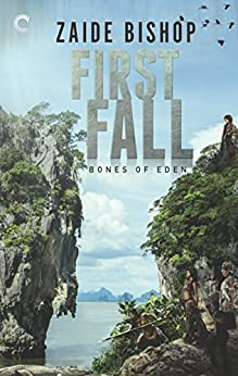 First Fall: An Anthology (Bones of Eden Book 1) by [Bishop, Zaide]