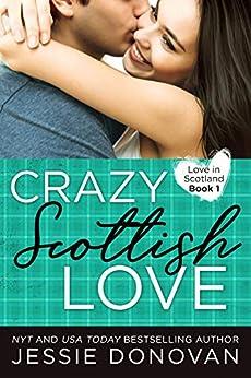 Crazy Scottish Love (Love in Scotland Book 1) by [Donovan, Jessie]