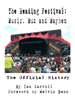 [Carroll, Ian]のThe Reading Festival : Music, Mud And Mayhem : The Official History (English Edition)