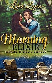 Morning Elixir (Heart & Soul Series Book 2) by [Lane, Lena]