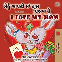 I Love My Mom (Punjabi English Bilingual Book -India) (Punjabi English Bilingual Collection - Gurmukhi)