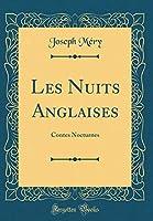 Les Nuits Anglaises: Contes Nocturnes (Classic Reprint)