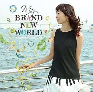 MY BRAND NEW WORLD