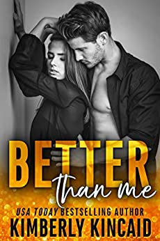 Better Than Me : (A Friends to Lovers Standalone) (Remington Medical Book 2) by [Kincaid, Kimberly]