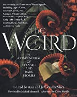 The Weird: A Compendium of Strange and Dark Stories by Unknown(2012-05-08)