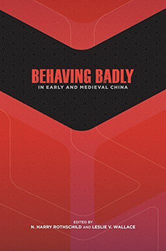 Behaving Badly in Early and Medieval China