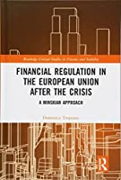 Financial Regulation in the European Union After the Crisis: A Minskian Approach (Routledge Critical Studies in Finance and Stability)
