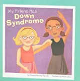 My Friend Has Down Syndrome (Friends With Disabilities)