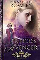 Princess Avenger: An Epic Fantasy Romance Novel (Queenmakers Saga)