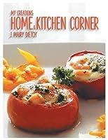 My Creations: Home & Kitchen Corner: Ma Maison & Mon Coin Cuisine