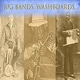 Jug Bands, Washboards...