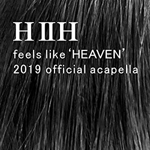 feels like HEAVEN ~きっと来る きっとくる~ (2019 official acapella)