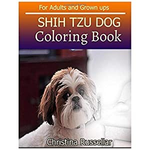 SHIH TZU DOG Coloring Book For Adults and Grown ups: SHIH TZU DOG sketch coloring book 80 Pictures , Creativity and Mindfulness