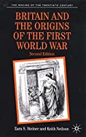 Britain and the Origins of the First World War: Second Edition (The Making of the Twentieth Century)