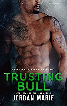Trusting Bull: Savage Brothers MC by [Marie, Jordan]